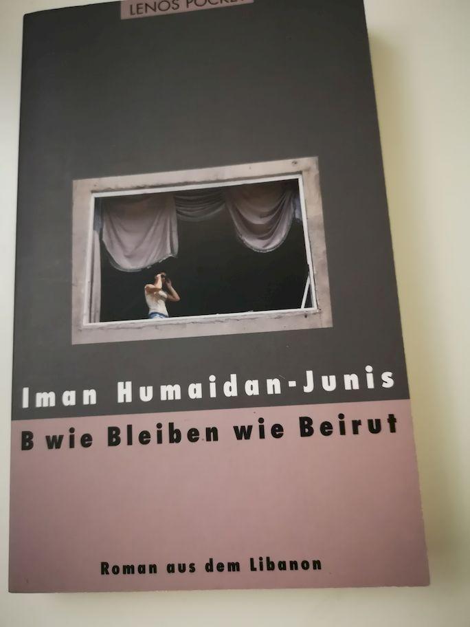 B wie Bleiben wie Beirut : Roman aus dem Libanon. Iman Humaidan-Junis. Aus dem Arab. von hartmut Fähndrich / Lenos pocket  148 Arabische Literatur im Lenos-Verlag - Hunaidan, Iman und Hartmut Fähndrich