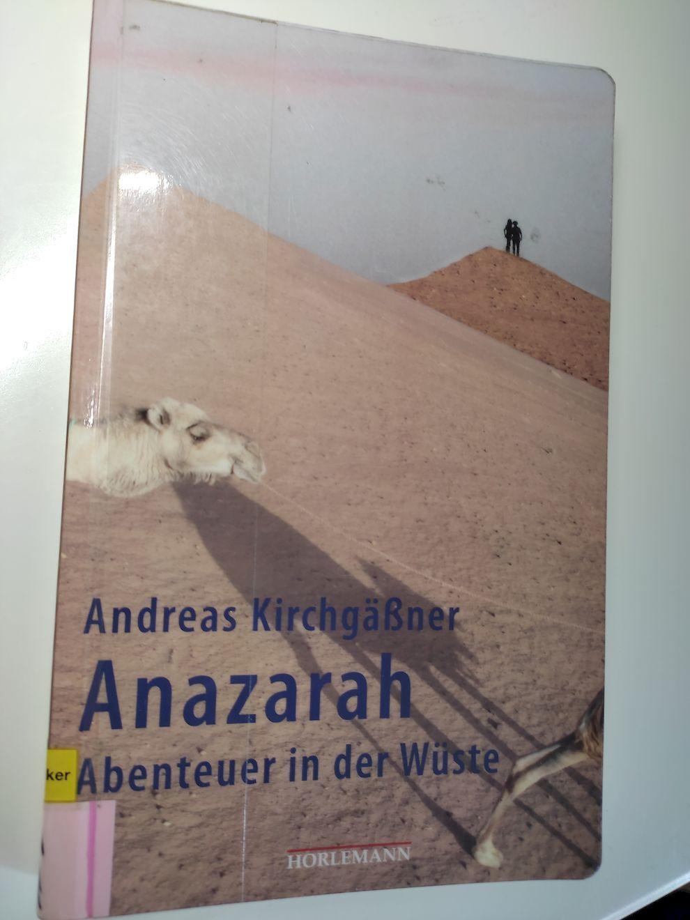 Anazarah : [Abenteuer in der Wüste]. - Kirchgäßner, Andreas