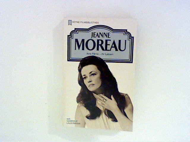 Jeanne Moreau -Ihre Filme - ihr Leben - Lauermann, Gabriele