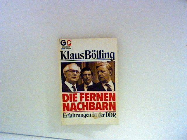Die fernen Nachbarn : Erfahrungen in der DDR. Goldmann  11539 : Goldmann-Stern-Bücher - Bölling, Klaus
