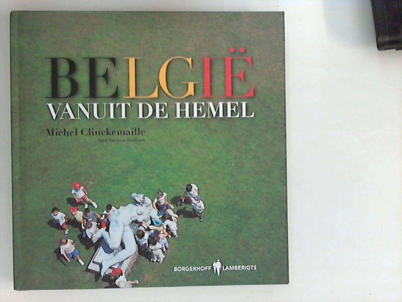 Belgie vanuit de hemel / druk 1 - Clinckemaille, Michel