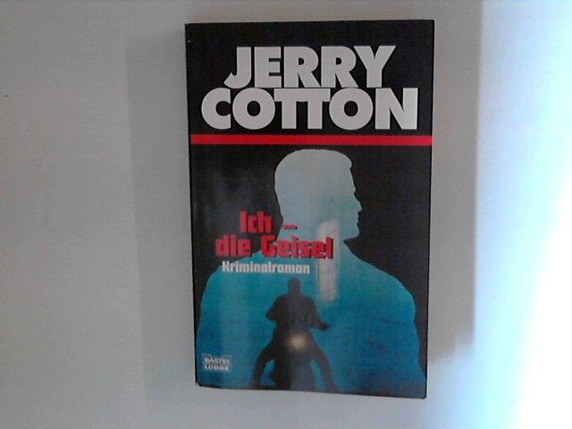 Ich - die Geisel. Kriminalroman. Bastei-Lübbe-Taschenbuch Bd. 31523. - Cotton, Jerry