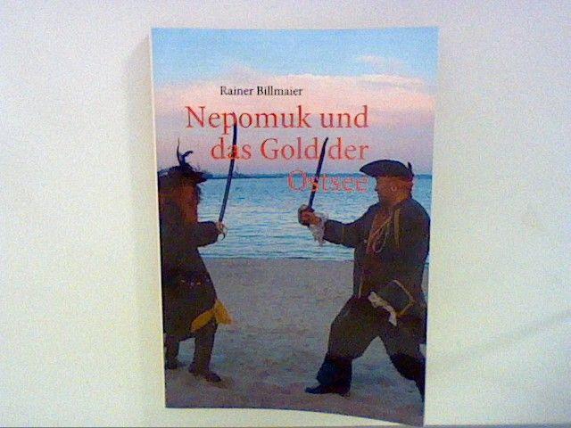 Nepomuk und das Gold der Ostsee - Billmaier, Rainer