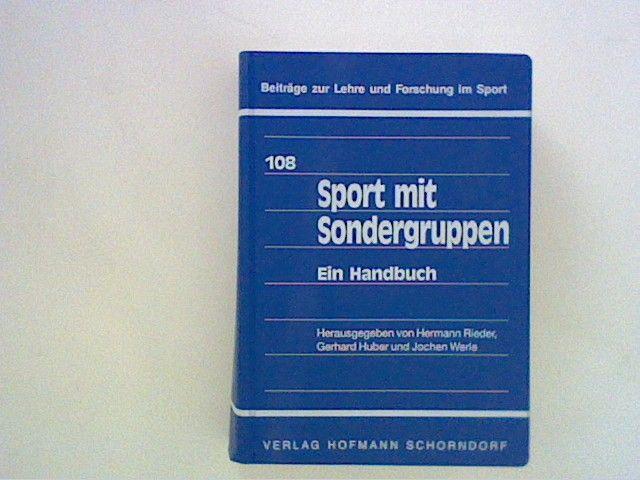 Sport mit Sondergruppen: Ein Handbuch - Rieder, Hermann, Gerhard Huber und Jochen Werle