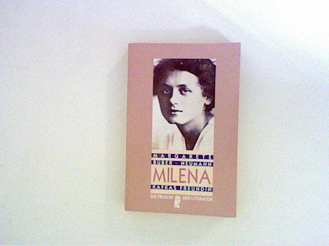 Milena - Kafkas Freundin. Ein Lebensbild - Buber-Neumann, Margarete