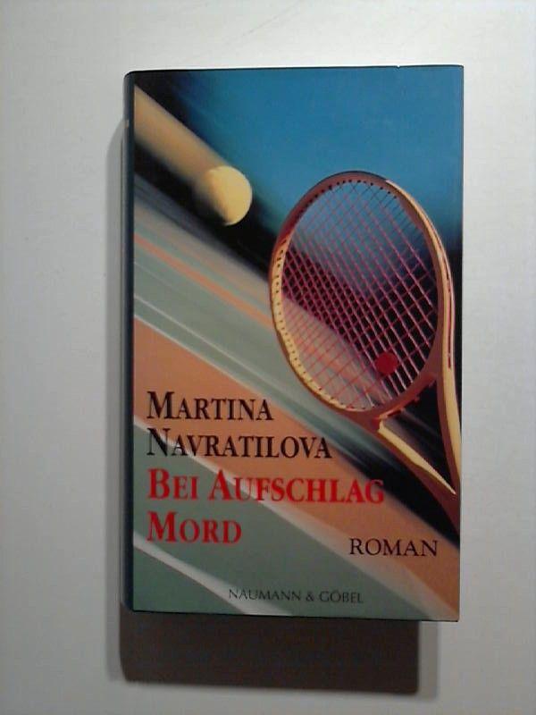 Bei Aufschlag Mord - Navratilova, Martina
