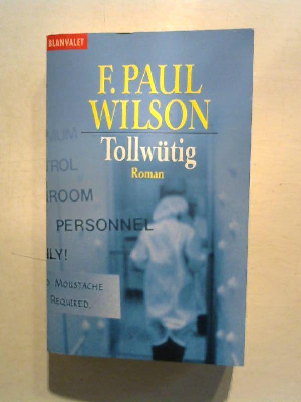 Tollwütig. - Wilson, F. Paul
