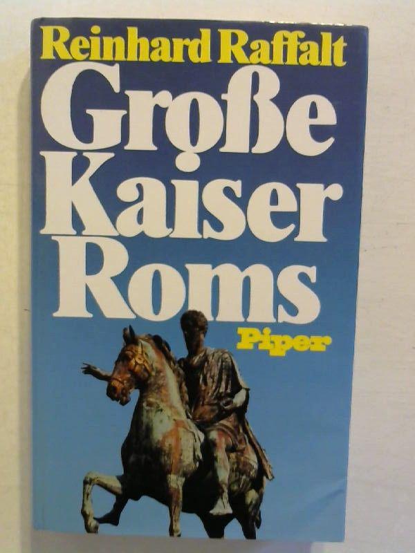 Große Kaiser Roms. - Raffalt, Reinhard