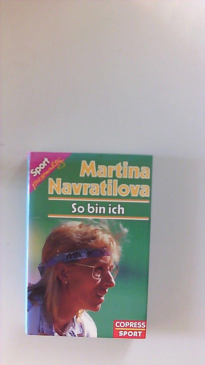 So bin ich. [Aus dem Amerikan. von Gaby Krause] / Sport personality - Navratilova, Martina
