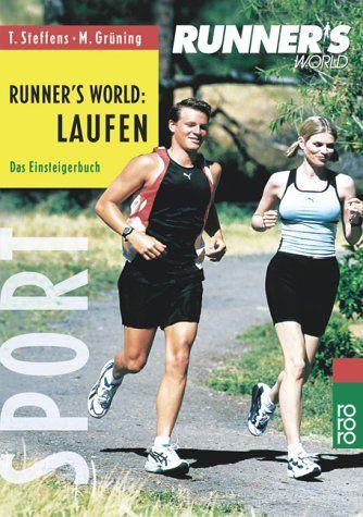 Laufen - das Einsteigerbuch. Die besten Tipps für Anfänger leichte Trainingspläne Ausrüstung, Bekleidung - Thomas, Steffens und Grüning Martin