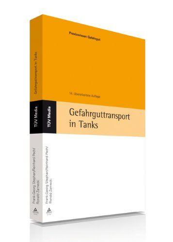 Gefahrguttransport in Tanks Hrsg. v. Verband d. Techn. Überwachungs-Vereine - Frank-Georg, Stephan und Pech Reinhard