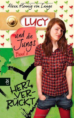 Lucy und die Jungs - Herzverrückt Band 2 - Alexa, Hennig von Lange