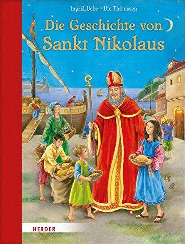 Die Geschichte von Sankt Nikolaus - Ingrid, Uebe und Thönissen Ute