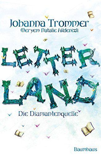 Letterland - Die Diamantenquelle Ein Roman der Grammaton-Saga - Johanna, Trommer und Akdenizli Meryem N.