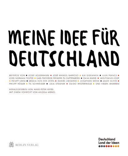 Meine Idee für Deutschland Vorw. v. Angela Merkel - Hans-Peter (Hrsg.), Keitel