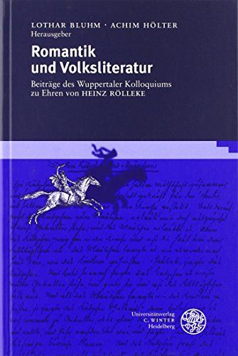 Romantik und Volksliteratur Beiträge des Wuppertaler Kolloquiums zu Ehren von Heinz Rölleke.