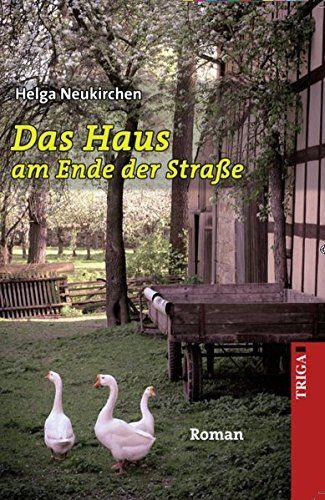Das Haus am Ende der Straße Helga Neukirchen - Neukirchen, Helga (Verfasser)