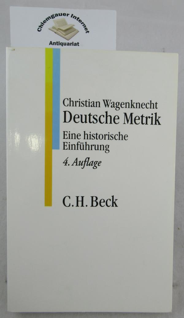 Deutsche Metrik : eine historische Einführung. C. H. Beck Studium - Wagenknecht, Christian