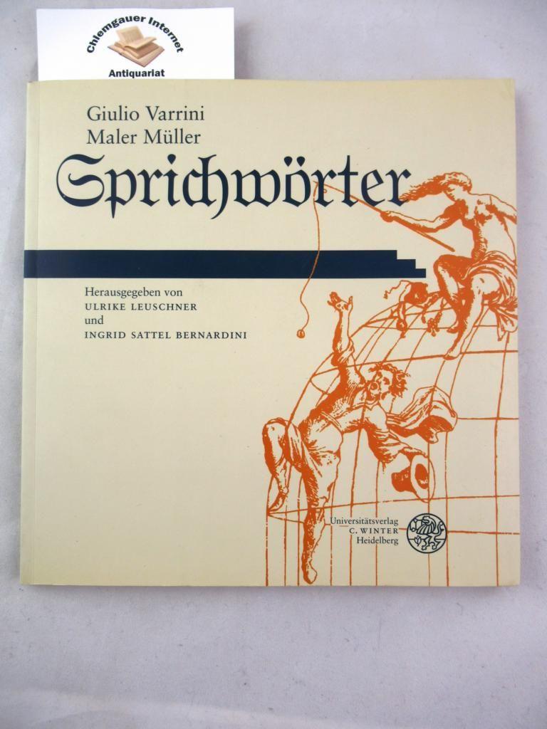 Sprichwörter. Hrsg. von Ulrike Leuschner und Ingrid Sattel Bernardini / Carl-Winter-Universitätsverlag: Jahresgabe  1999/2000 - Varrini, Giulio und Friedrich Müller