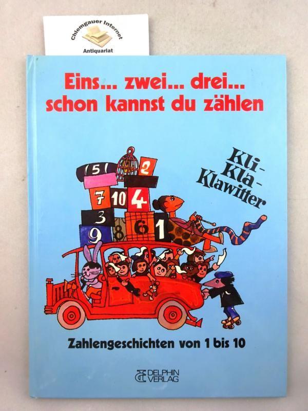 Eins ... zwei ... drei ... schon kannst du zählen : Zahlengeschichten von 1 bis 10. Grafik: Jan Mraz. - Steinbach, Gunter