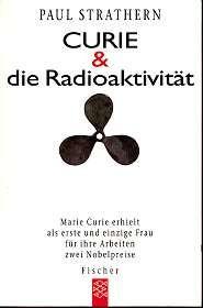 Curie und die Radioaktivität. Aus dem Engl. von Xenia Osthelder, Fischer - Strathern, Paul