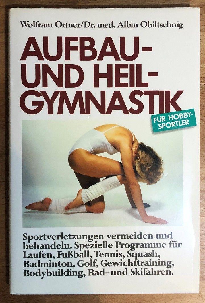 Aufbau- und Heilgymnastik für Hobbysportler. Sportverletzungen vermeiden und behandeln