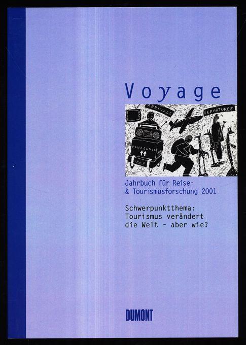 Voyage - Jahrbuch der Reise u. Tourismusforschung 2001. Bd. 4 Schwerpunktthema: Tourismus verändert die Welt - aber wie? - Kramer, Dieter [Hrsg.]