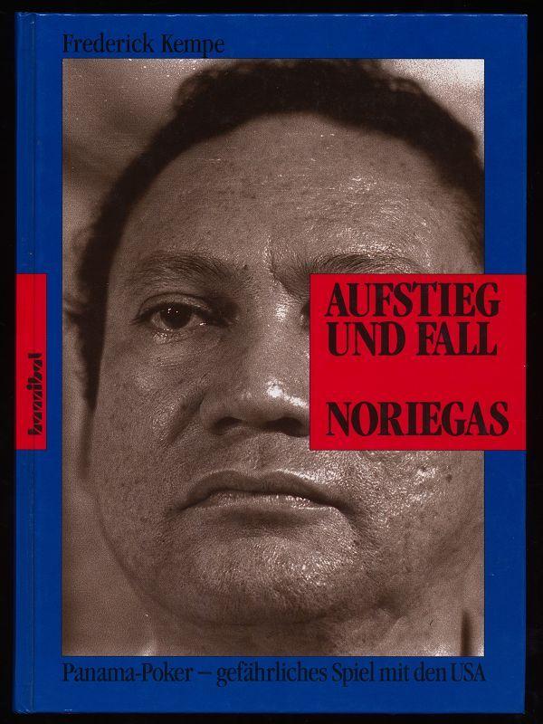 Aufstieg und Fall Noriegas: Panama-Poker - gefährliches Spiel mit den USA