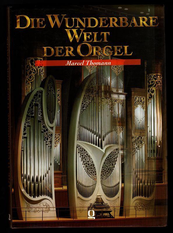 Die wunderbare Welt der Orgel. - Thomann, Marcel