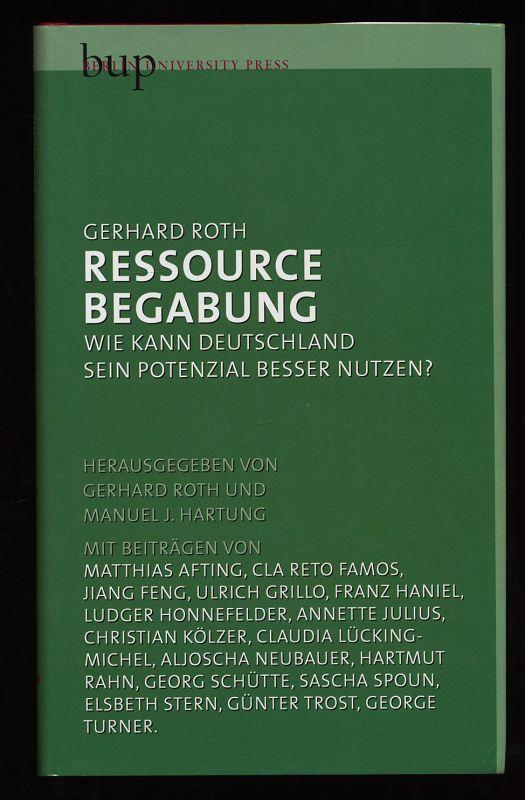 Ressource Begabung : Wie kann Deutschland sein Potential besser nutzen? - Roth, Gerhard (Hrsg.) und Manuel Hartung