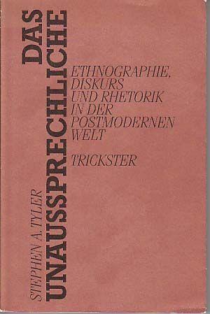 Das Unaussprechliche. Diskurs und Rhetorik in der postmodernen Welt. Aus dem Amerikanischen von Thomas Seibert.