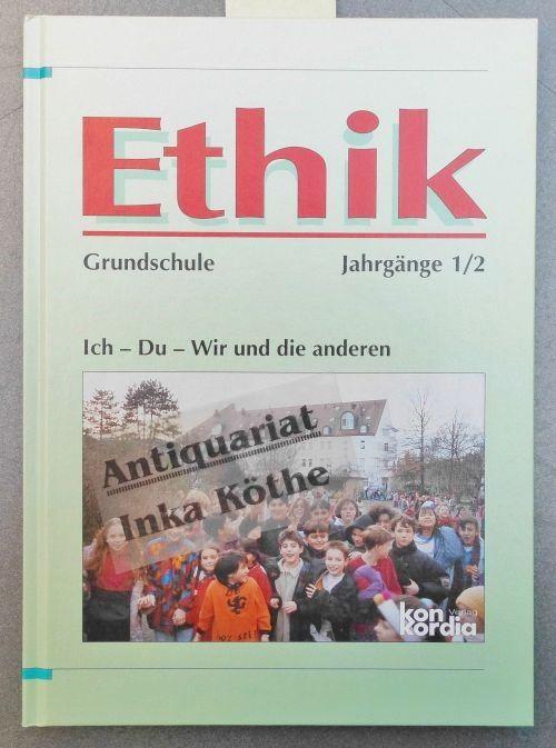 3782641019 - Gödde, Ursula und Matthias Krämer: Ethik : Ich - Du - Wir und die anderen - Grundschule Jahrgang 1/2. [Hauptbd.]. - (für 1. und 2. Schuljahr) - Buch