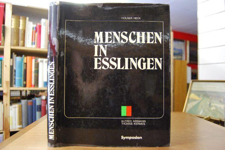 Menschen in Esslingen. - Heck, Holger, Alfred Assmann und Thomas Kermes