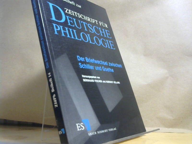 Der Briefwechsel zwischen Schiller und Goethe (Beihefte zur Zeitschrift für deutsche Philologie, Band 14) - Fischer, Dr. Bernhard und Prof. em. Dr. Norbert Oellers