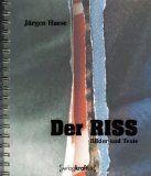 Der Riss - Bilder und Texte