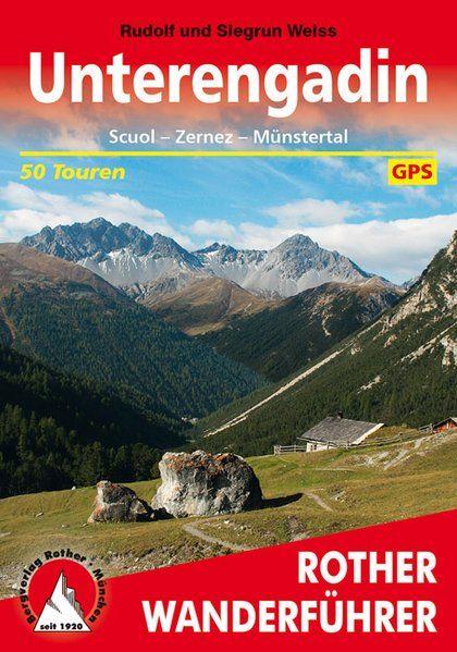 Unterengadin. 50 Touren. Mit GPS-Tracks Scuol - Zernez - Münstertal. - Weiss, Rudolf und Siegrun