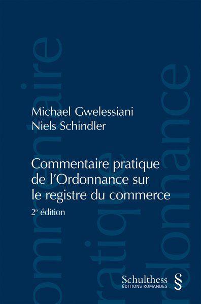 Commentaire pratique de l'Ordonnance sur le registre du commerce (PrintPlu) - Gwelessiani, Michael und Niels Schindler