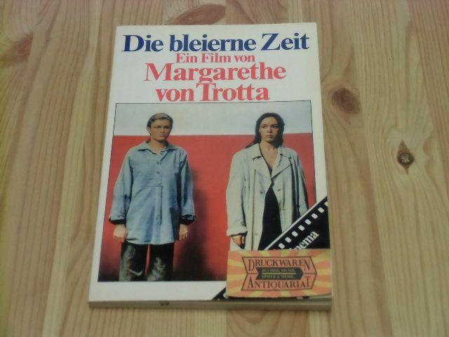Die bleierne Zeit : ein Film. - Trotta, Margarethe von