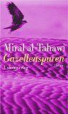 Gazellenspuren. - al- Tahawi, Miral