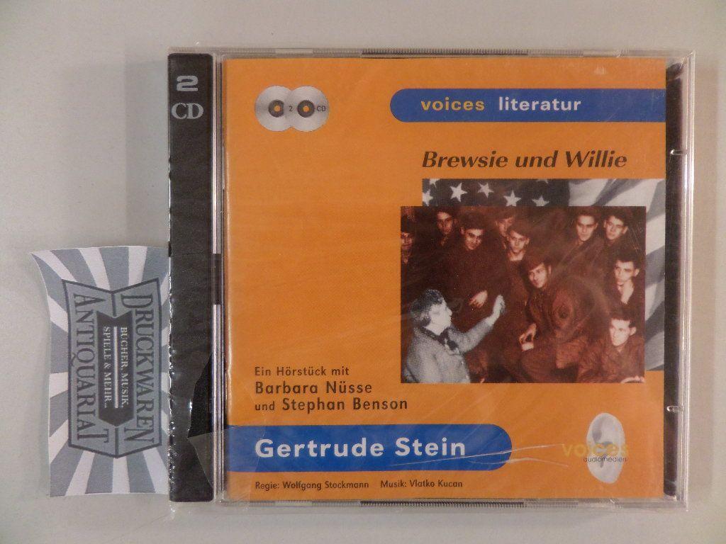 Gertrude Stein: Brewsie und Willie [2 Audio CDs] - Stein, Gertrude, B. Nüsse und S. Benson