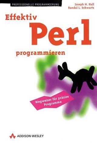Effektiv Perl programmieren (Programmer's Choice) - Hall, Joseph N. und Randal L. Schwartz