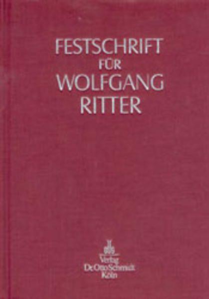 Festschrift für Wolfgang Ritter - Kley, Max Dietrich, Eckart Sünner und Arnold. Willemsen
