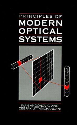 Principles of Modern Optical Systems (Artech House Telecommunication Library) - Uttamchandani, Deepak G., Ivan Andonovic and Ivan Andonovic