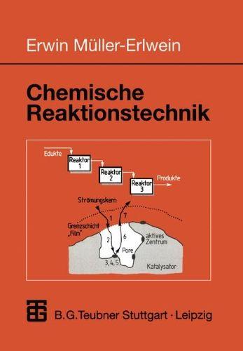 Chemische Reaktionstechnik (Chemie in der Praxis) - Müller-Erlwein, Erwin