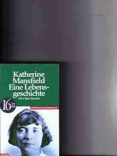 Katherine Mansfield : eine Lebensgeschichte Claire Tomalin. Aus dem Engl. von Eike Schönfeld - Tomalin, Claire