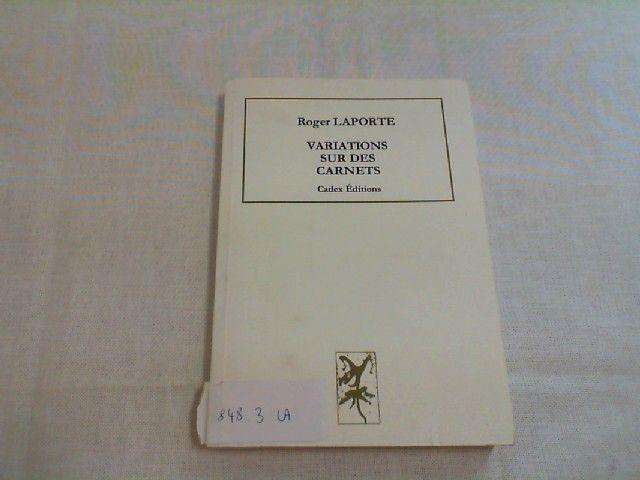Variations sur des carnets - Laporte, Roger
