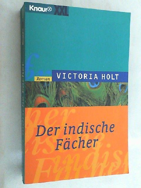 Der indische Fächer : Roman. - Holt, Victoria