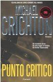 Punto critico. Traduttore: P. Bertante. Originaltitel: Airframe. - (Elefanti bestseller). - Crichton, Michael