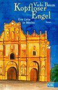 Kopfloser Engel. Eine Liebe in Mexiko. Roman. Originaltitel: Headless Angel. - (=KiWi 606). - Baum, Vicki