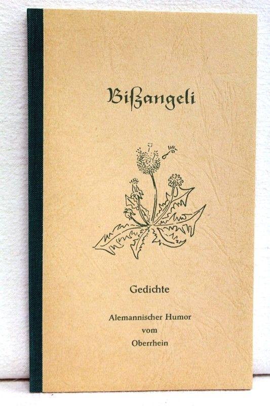 bissangeli gedichte alemannischer humor vom oberrhein. Black Bedroom Furniture Sets. Home Design Ideas